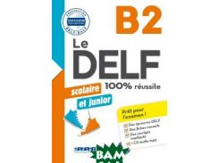 Le DELF scolaire et junior B2 (+ Audio CD)