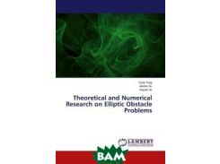 Theoretical and Numerical Research on Elliptic Obstacle Problems
