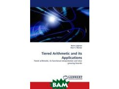 Tiered Arithmetic and its Applications