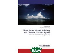 Time Series Model Building On Climate Data In Sylhet
