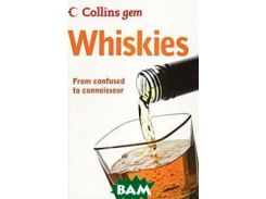 Whiskies: From Confused to Connoisseur