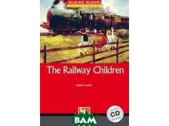 The Railway Children. Level 1 (+ Audio CD)
