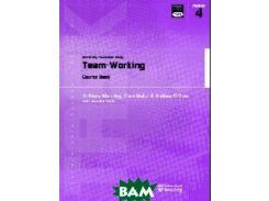 Transferable Academic Skills Kit: University Foundation Study. Module 4: Team-Working. Course Book