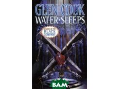Water Sleeps (Chronicles of the Black Company 8)