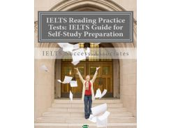 IELTS Reading Practice Tests. IELTS Guide for Self-Study Test Preparation for IELTS for Academic Purposes