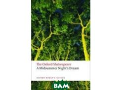 The Oxford Shakespeare: A Midsummer Night`s Dream