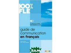 Guide de Communication en Francais - Livre: Collection 100% FLE