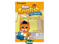 Fun English for Schools Student`s Book 2B