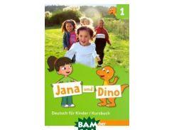 Jana und Dino. Deutsch fur Kinder. Kursbuch 1