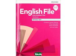 English File. Intermediate Plus. Workbook Without Key