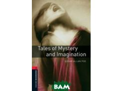 Oxford Bookworms Library 3: Tales of Mystery and Imagination