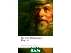 The Oxford Shakespeare: King Lear