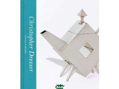 Christopher Dresser. Design Pioneer
