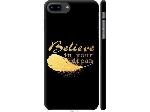 Чехол на iPhone 7 Plus Верь в свою мечту (3748c-337-22700)