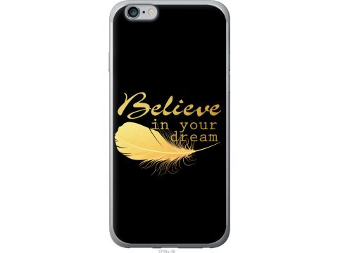 Чехол на iPhone 6s Plus Верь в свою мечту (3748u-91-22700)