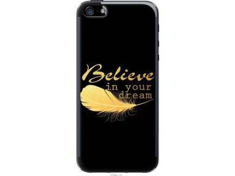 Чехол на iPhone 5 Верь в свою мечту (3748u-18-22700)