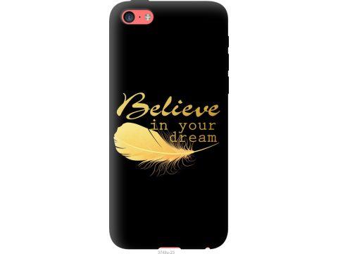 Чехол на iPhone 5c Верь в свою мечту (3748u-23-22700)