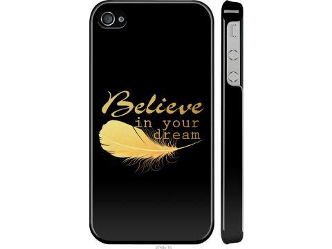 Чехол на iPhone 4 Верь в свою мечту (3748m-15-22700)
