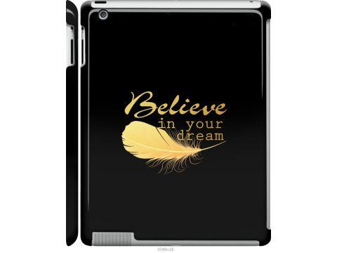 Чехол на iPad 2/3/4 Верь в свою мечту (3748m-25-22700)