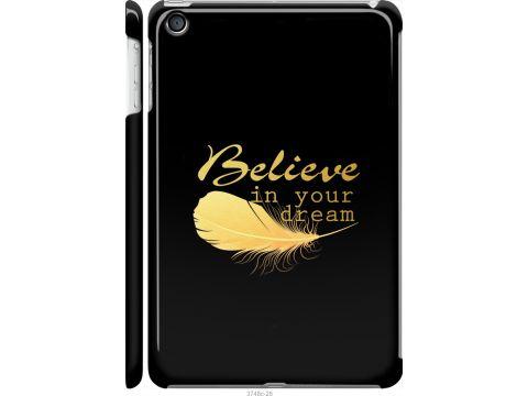 Чехол на iPad mini 2 (Retina) Верь в свою мечту (3748c-28-22700)