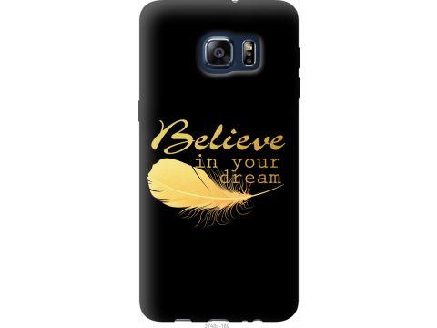 Чехол на Samsung Galaxy S6 Edge Plus G928 Верь в свою мечту (3748u-189-22700)