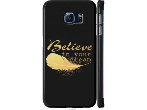 Чехол на Samsung Galaxy S6 Edge G925F Верь в свою мечту (3748m-83-22700)