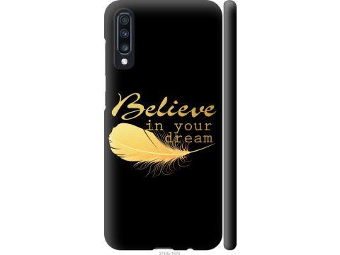 Чехол на Samsung Galaxy A70 2019 A705F Верь в свою мечту (3748m-1675-22700)