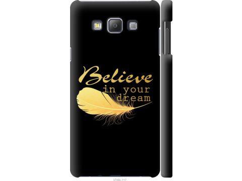 Чехол на Samsung Galaxy A7 A700H Верь в свою мечту (3748c-117-22700)