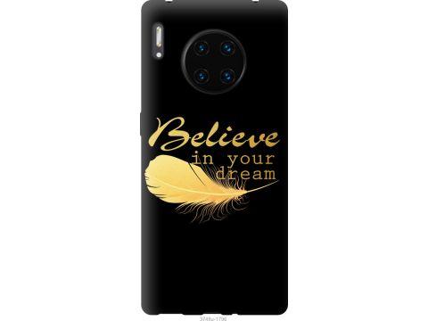 Чехол на Huawei Mate 30 Pro Верь в свою мечту (3748u-1796-22700)